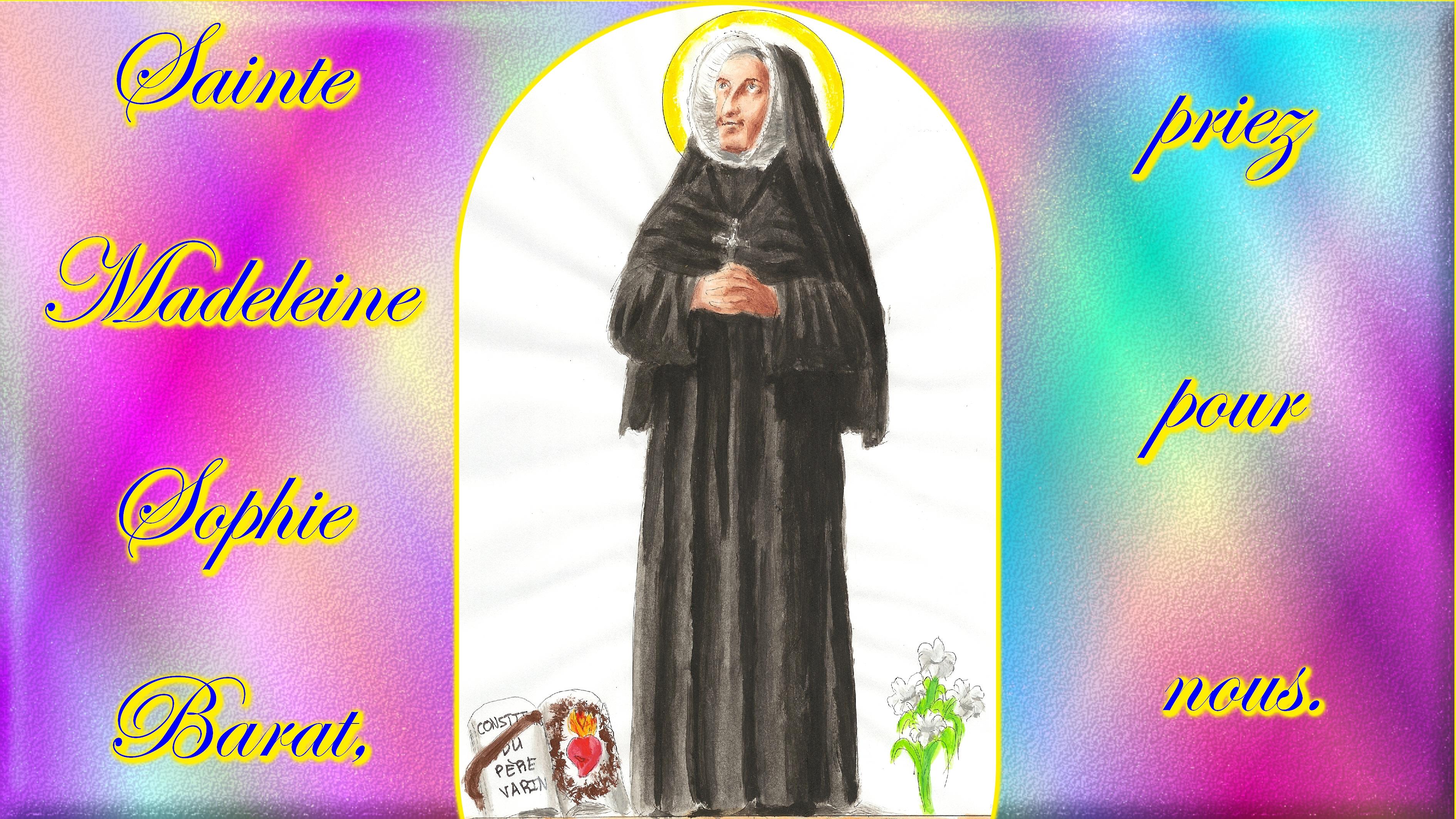 CALENDRIER CATHOLIQUE 2020 (Cantiques, Prières & Images) - Page 15 Ste-madeleine-sophie-barat-57690b5